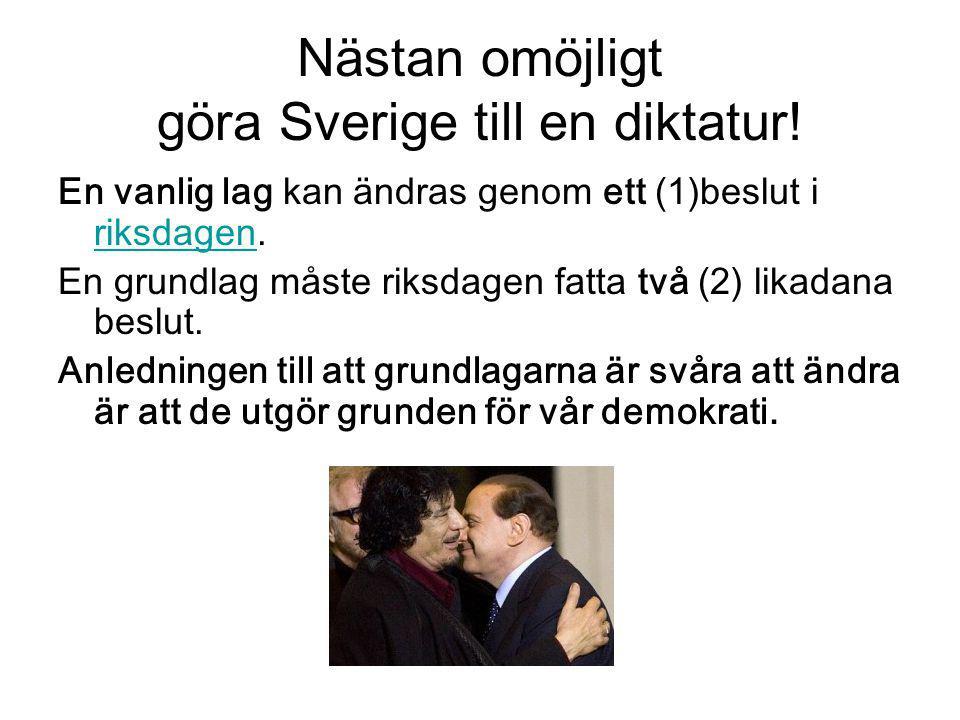 Nästan omöjligt göra Sverige till en diktatur!