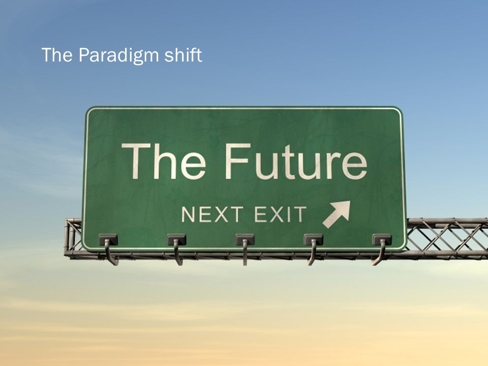 The Paradigm shift 11