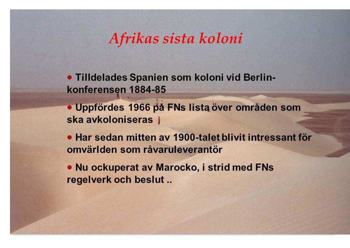 Afrikas sista koloni Tilldelades Spanien som koloni vid Berlin-konferensen 1884-85. Uppfördes 1966 på FNs lista över områden som ska avkoloniseras.