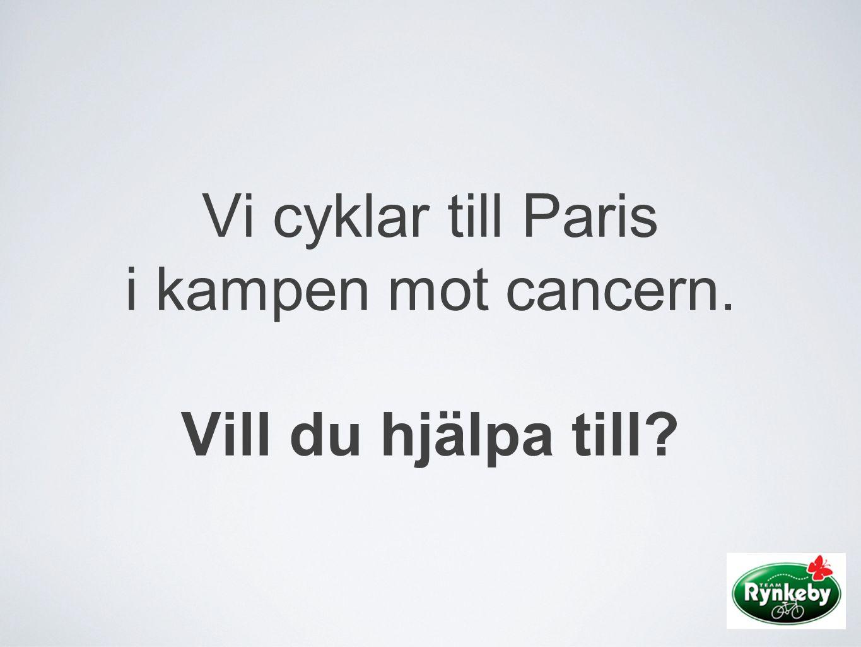 Vi cyklar till Paris i kampen mot cancern. Vill du hjälpa till