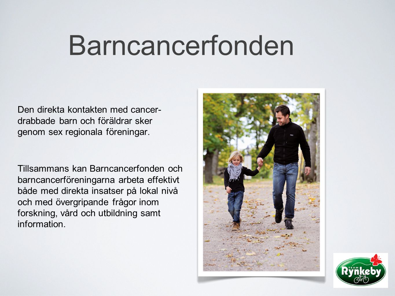 Barncancerfonden Den direkta kontakten med cancer- drabbade barn och föräldrar sker genom sex regionala föreningar.