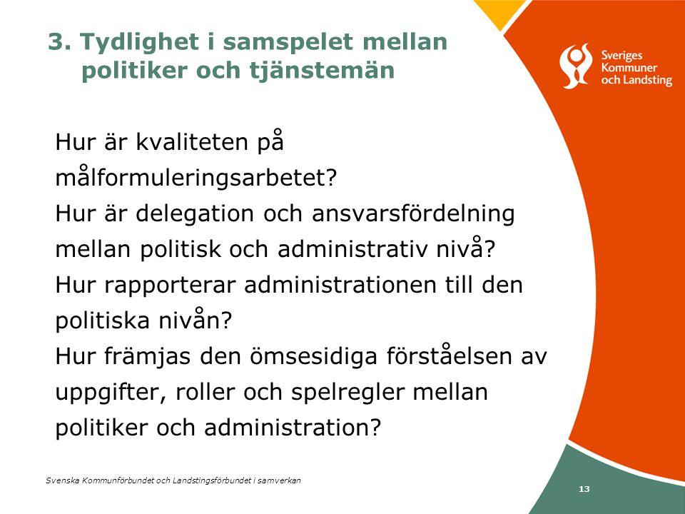 3. Tydlighet i samspelet mellan politiker och tjänstemän