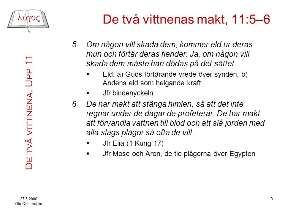 De två vittnenas makt, 11:5–6