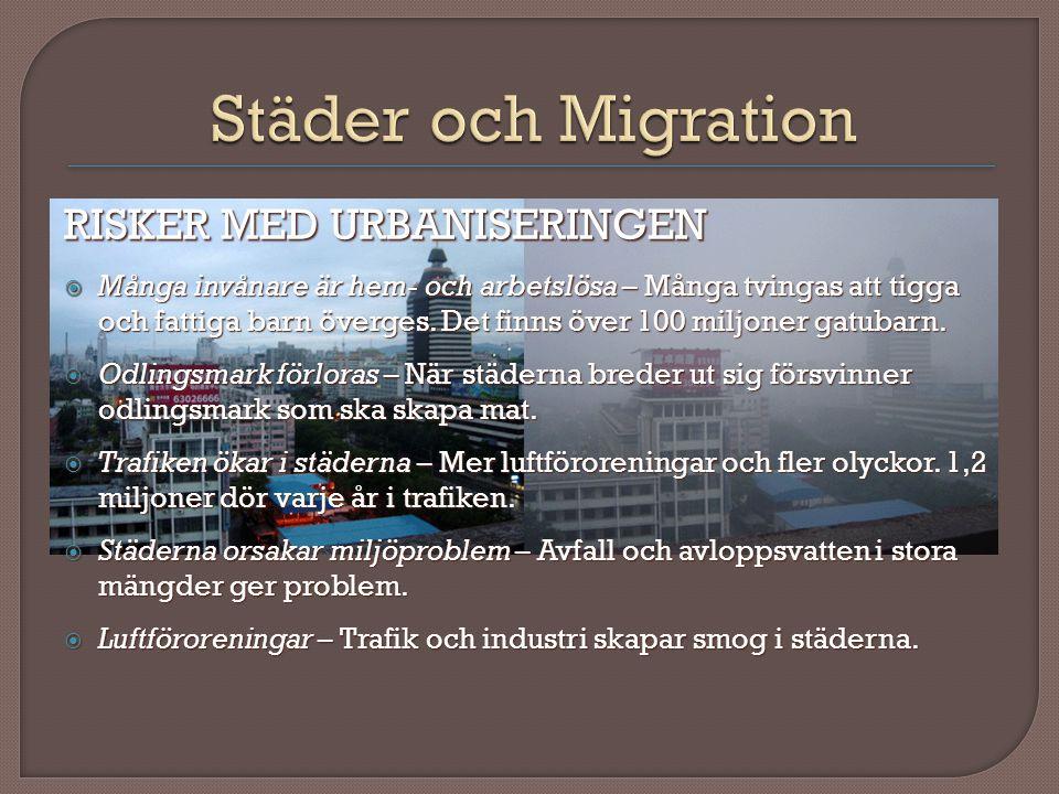 Städer och Migration RISKER MED URBANISERINGEN