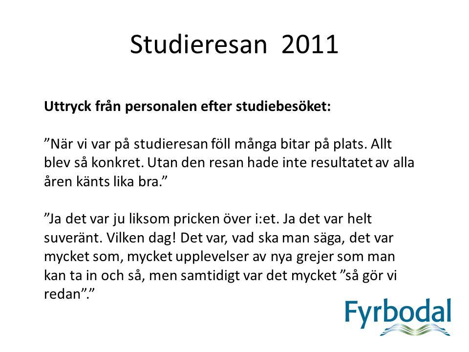 Studieresan 2011 Uttryck från personalen efter studiebesöket: