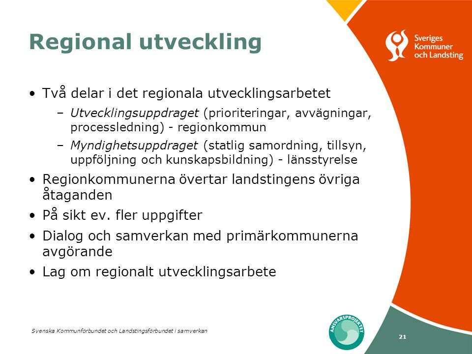 Regional utveckling Två delar i det regionala utvecklingsarbetet