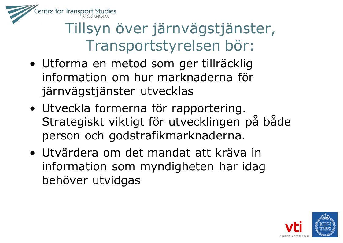 Tillsyn över järnvägstjänster, Transportstyrelsen bör: