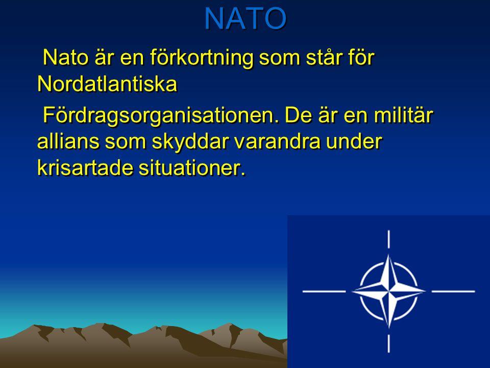 NATO Nato är en förkortning som står för Nordatlantiska