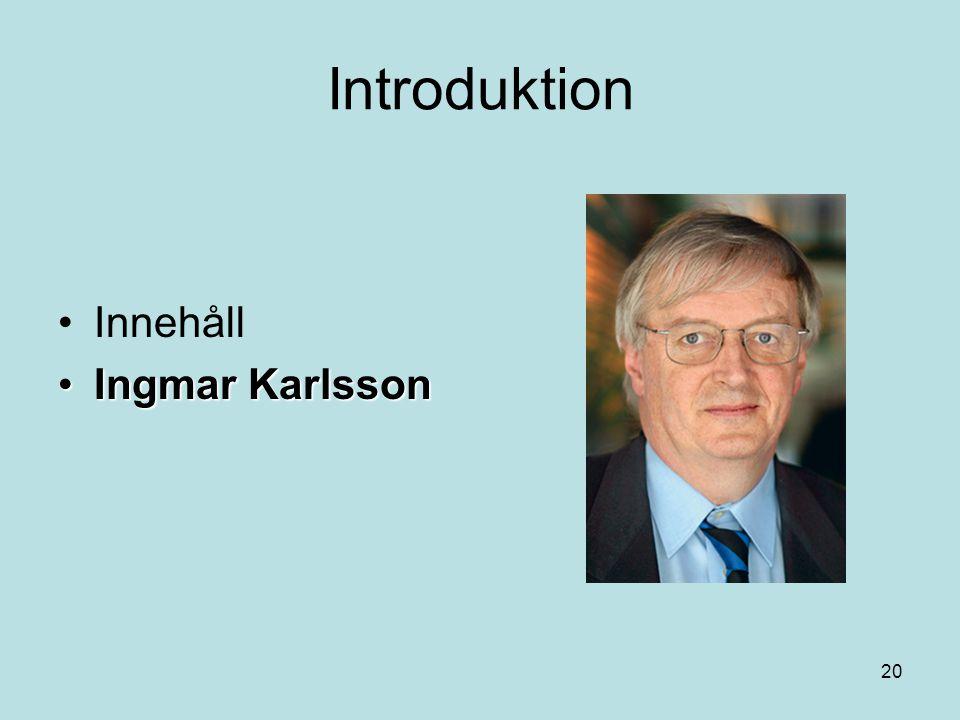 Introduktion Innehåll Ingmar Karlsson