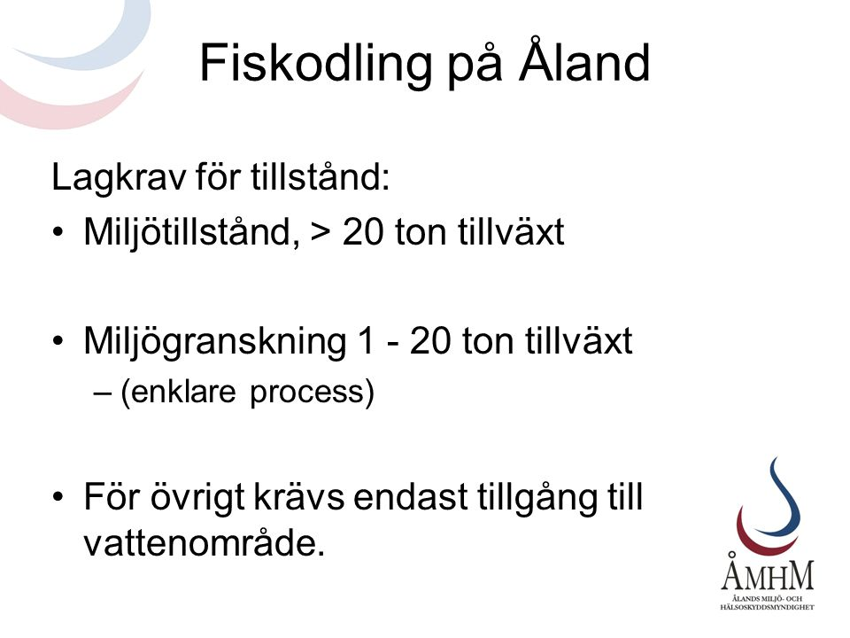 Fiskodling på Åland Lagkrav för tillstånd: