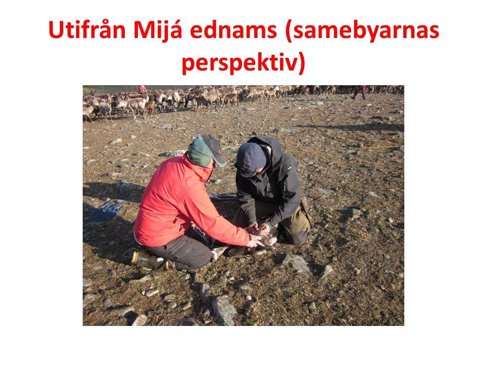 Utifrån Mijá ednams (samebyarnas perspektiv)