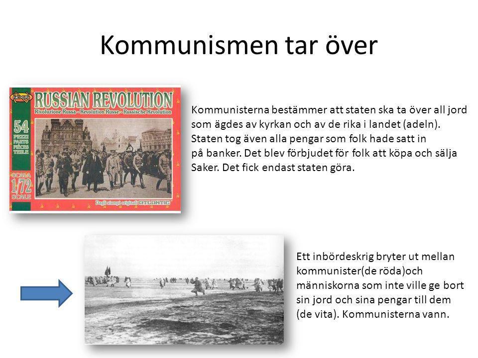 Kommunismen tar över Kommunisterna bestämmer att staten ska ta över all jord. som ägdes av kyrkan och av de rika i landet (adeln).