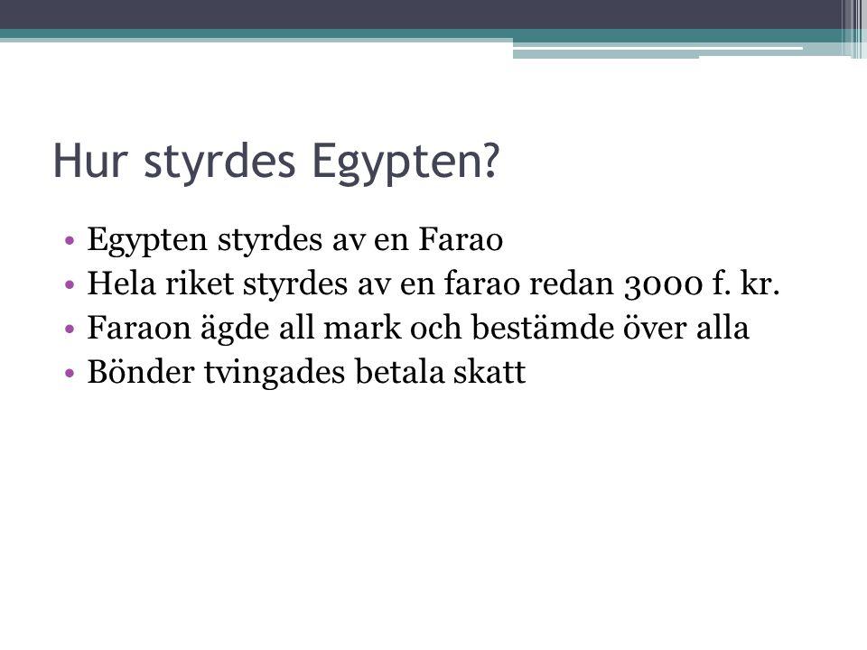 Hur styrdes Egypten Egypten styrdes av en Farao