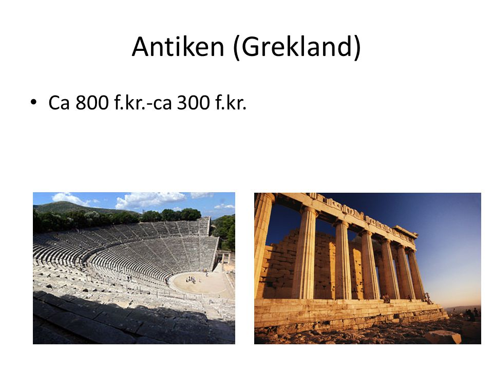 Antiken (Grekland) Ca 800 f.kr.-ca 300 f.kr.