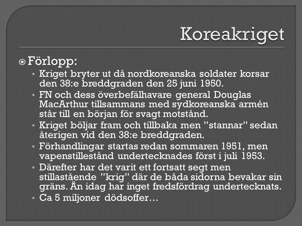 Koreakriget Förlopp: Kriget bryter ut då nordkoreanska soldater korsar den 38:e breddgraden den 25 juni 1950.