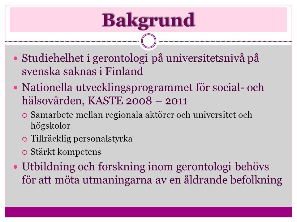 Bakgrund Studiehelhet i gerontologi på universitetsnivå på svenska saknas i Finland.