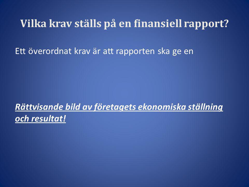 Vilka krav ställs på en finansiell rapport