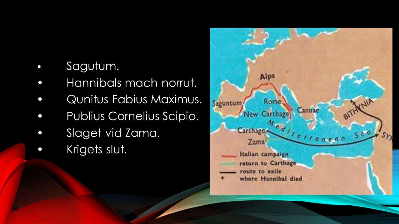 • Hannibals mach norrut. • Qunitus Fabius Maximus.