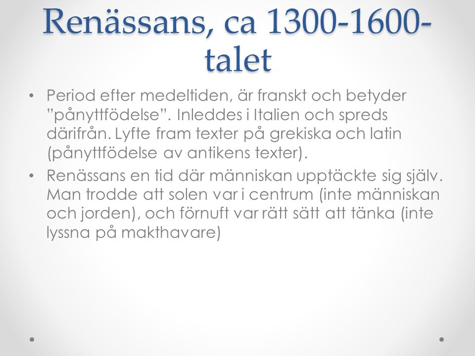 Renässans, ca 1300-1600-talet