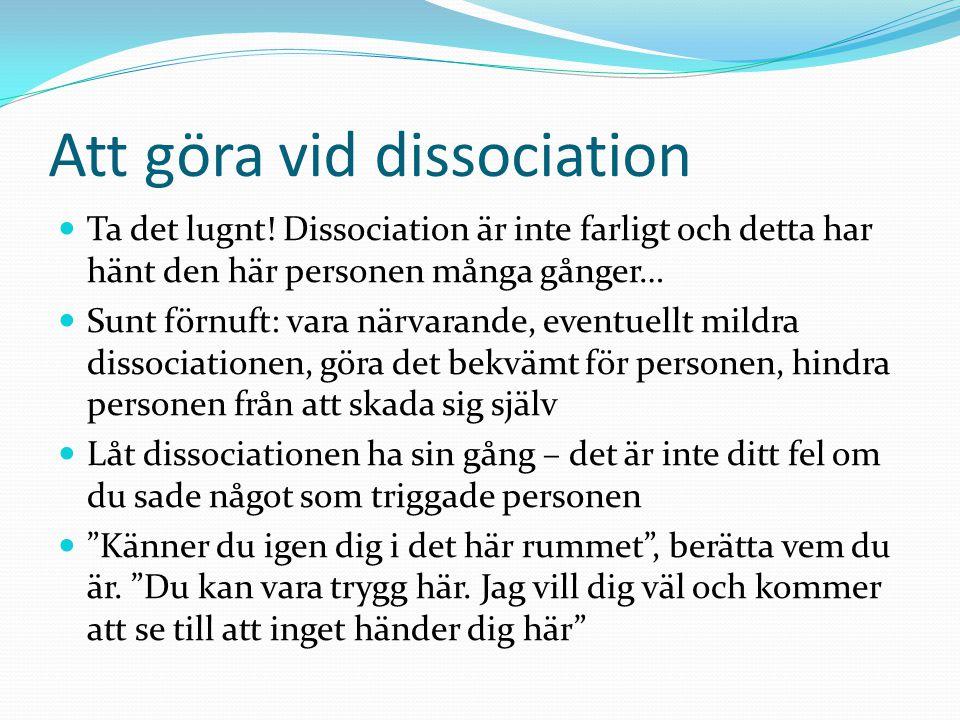 Att göra vid dissociation