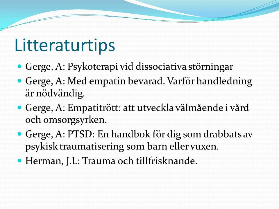 Litteraturtips Gerge, A: Psykoterapi vid dissociativa störningar