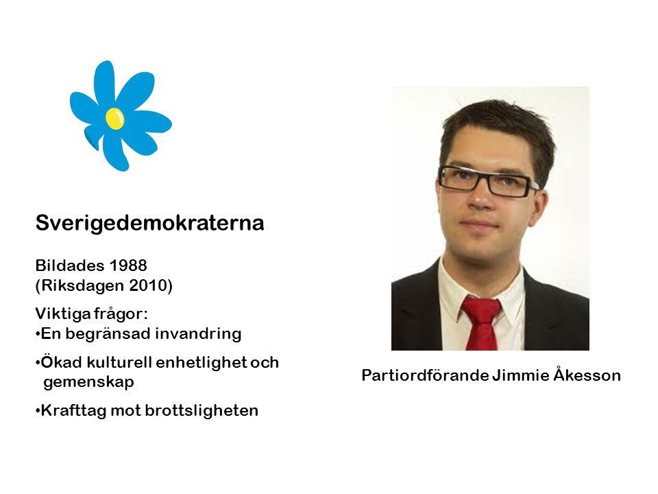 Sverigedemokraterna Bildades 1988 (Riksdagen 2010) Viktiga frågor: