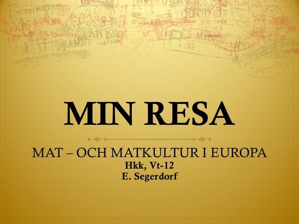 MAT – OCH MATKULTUR I EUROPA Hkk, Vt-12 E. Segerdorf