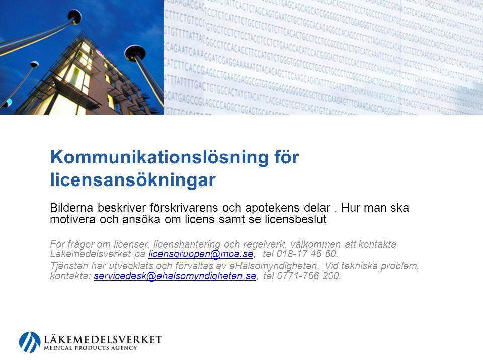 Kommunikationslösning för licensansökningar
