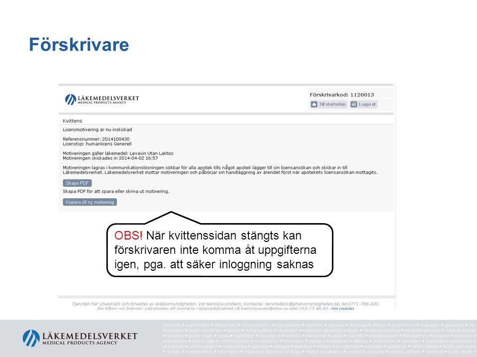 Förskrivare OBS. När kvittenssidan stängts kan förskrivaren inte komma åt uppgifterna igen, pga.