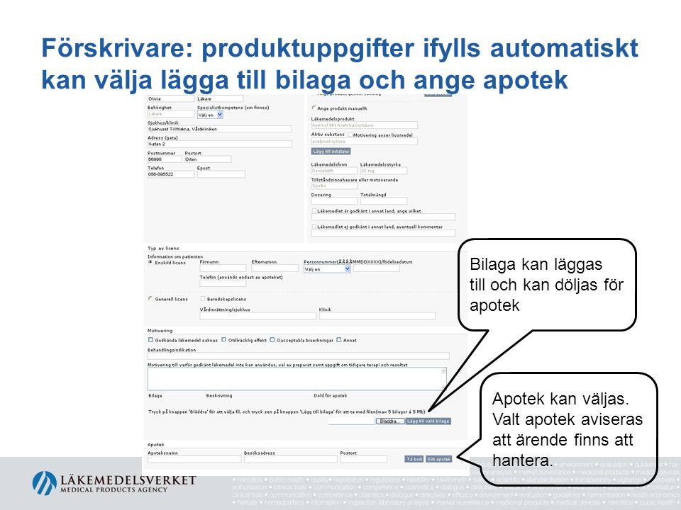 Förskrivare: produktuppgifter ifylls automatiskt kan välja lägga till bilaga och ange apotek