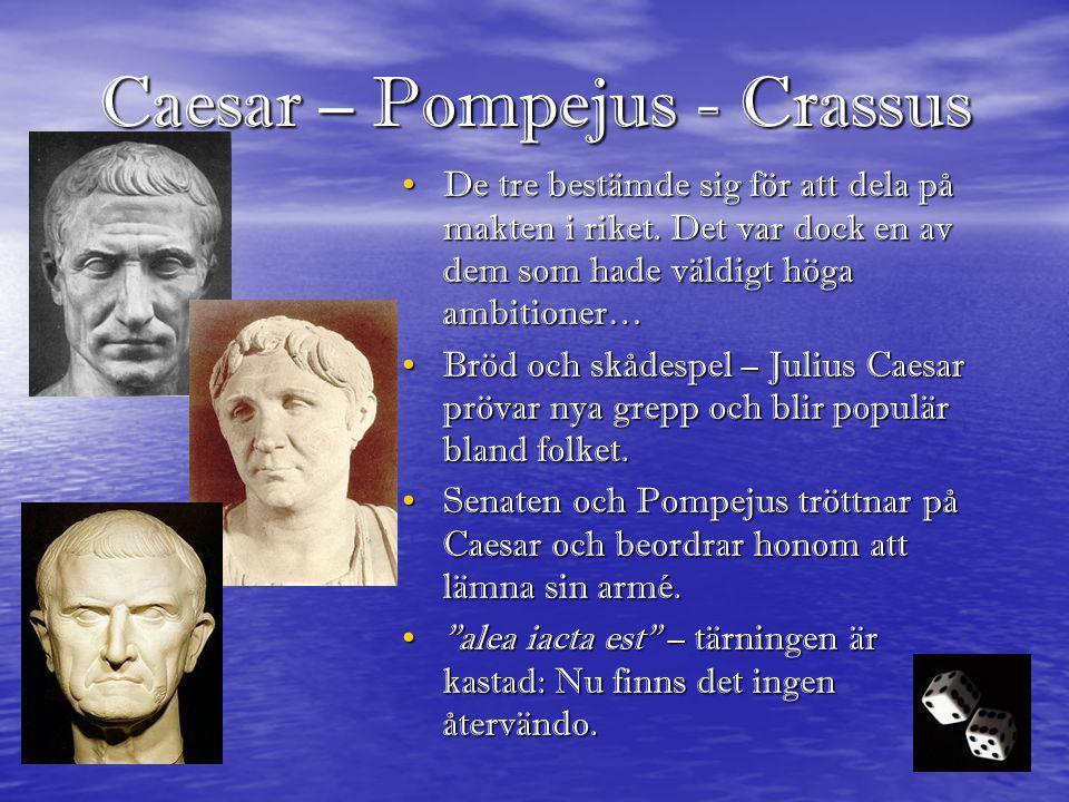 Caesar – Pompejus - Crassus