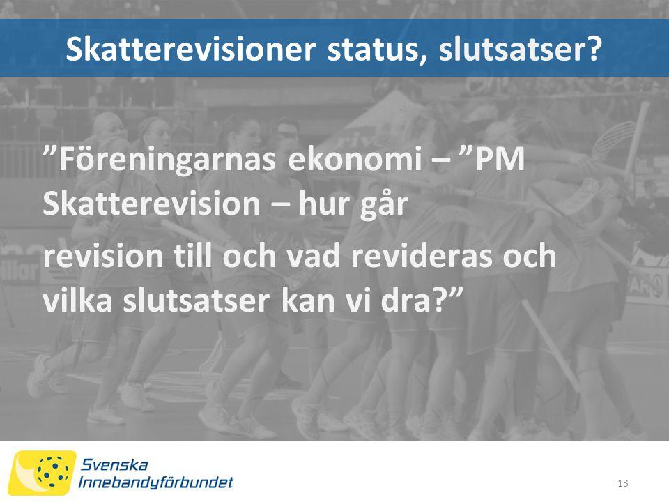 Skatterevisioner status, slutsatser