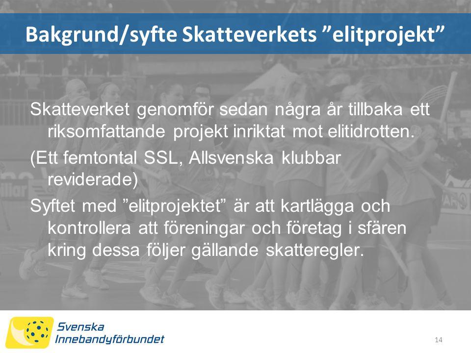 Bakgrund/syfte Skatteverkets elitprojekt