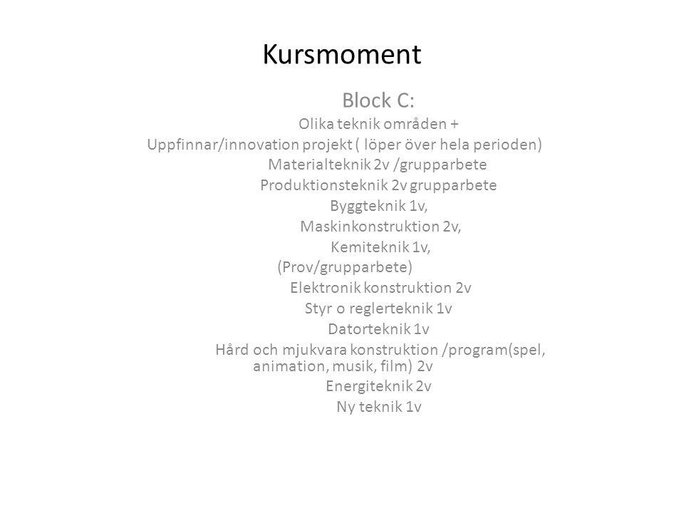 Kursmoment Uppfinnar/innovation projekt ( löper över hela perioden)