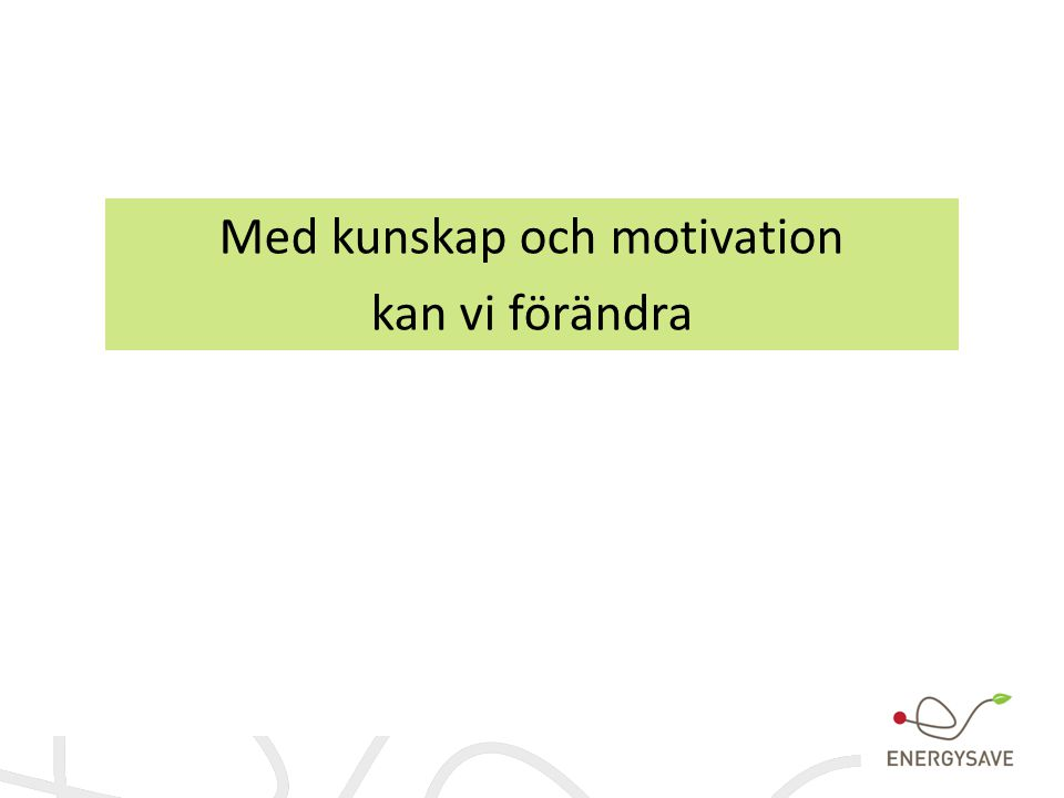 Med kunskap och motivation