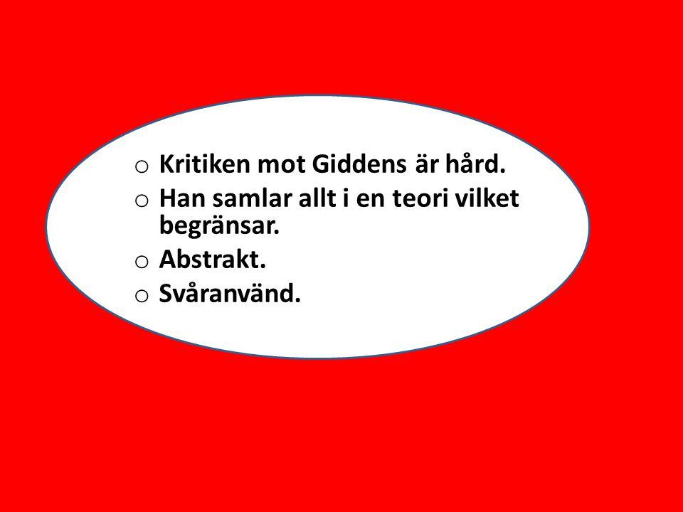 Kritiken mot Giddens är hård.