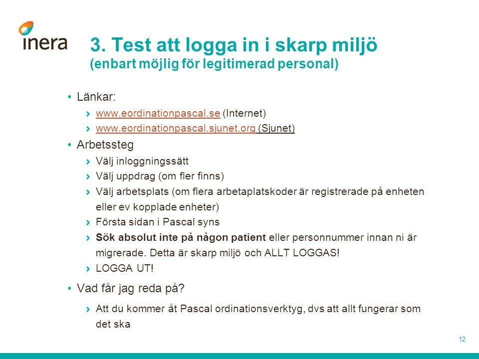 3. Test att logga in i skarp miljö (enbart möjlig för legitimerad personal)