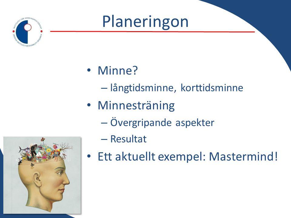 Planeringon Minne Minnesträning Ett aktuellt exempel: Mastermind!