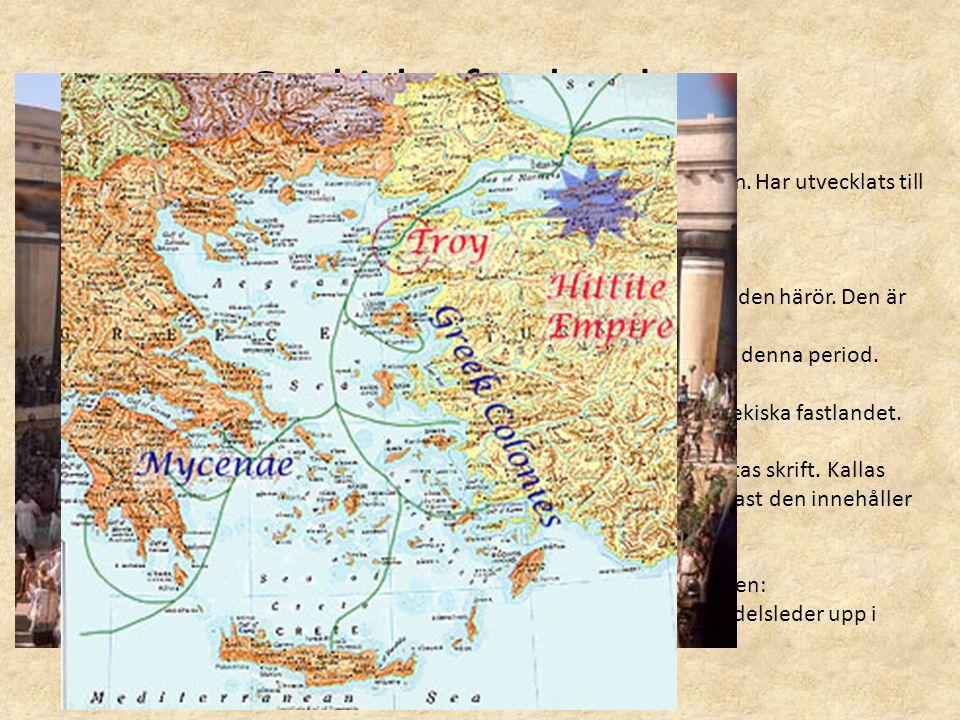Grekiska fastlandet. Mykene på fastlandet (ca 1600 f kr):