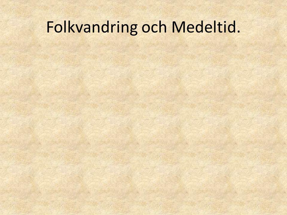 Folkvandring och Medeltid.