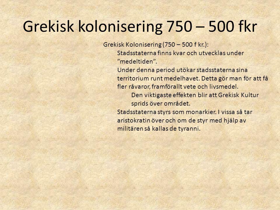 Grekisk kolonisering 750 – 500 fkr