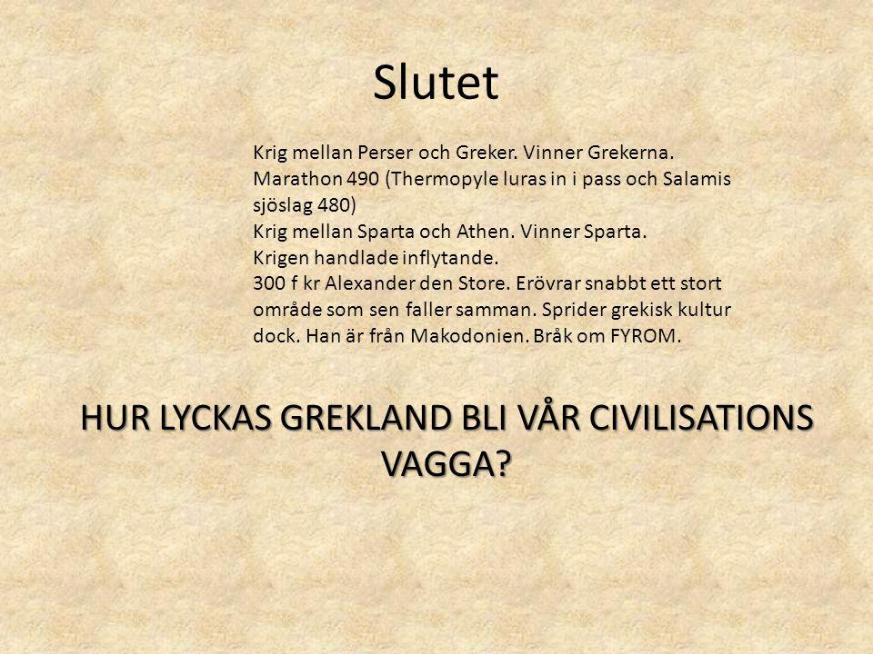 HUR LYCKAS GREKLAND BLI VÅR CIVILISATIONS VAGGA