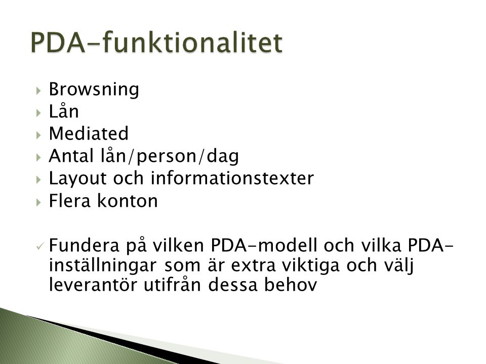 PDA-funktionalitet Browsning Lån Mediated Antal lån/person/dag