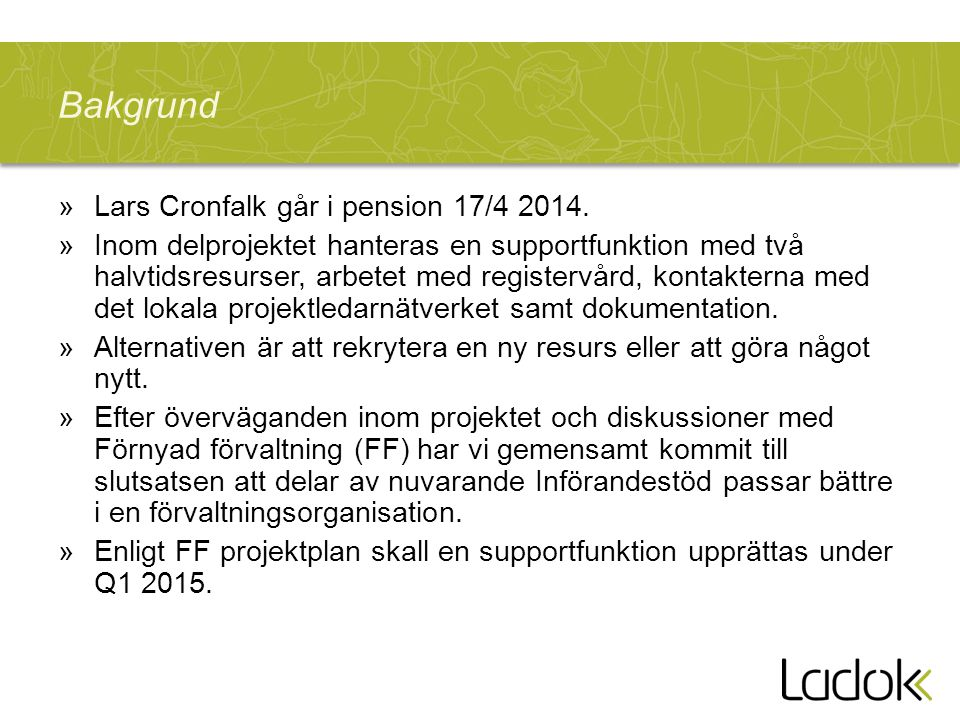 Bakgrund Lars Cronfalk går i pension 17/4 2014.