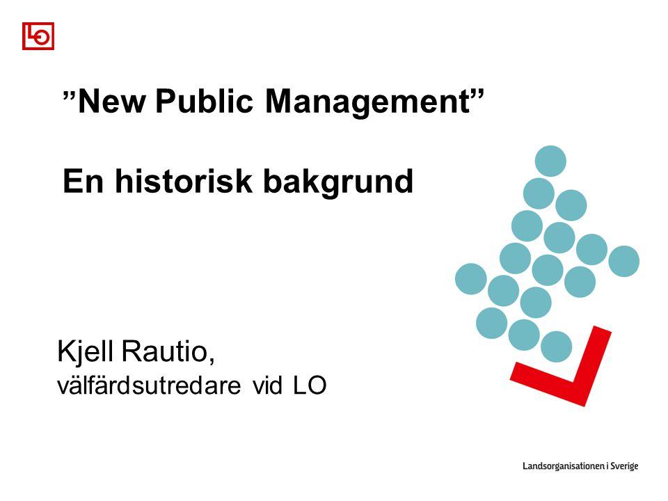 New Public Management En historisk bakgrund