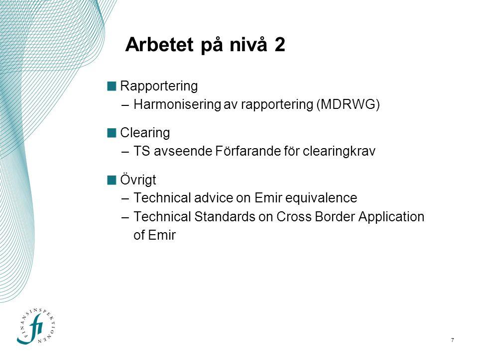 Arbetet på nivå 2 Rapportering Harmonisering av rapportering (MDRWG)