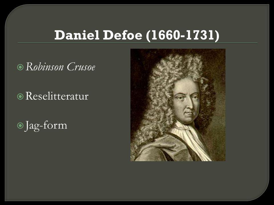 Daniel Defoe (1660-1731) Robinson Crusoe Reselitteratur Jag-form