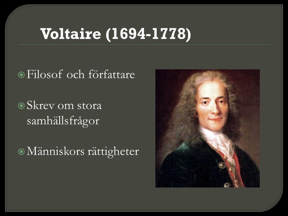 Voltaire (1694-1778) Filosof och författare