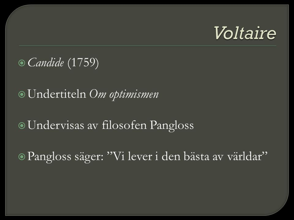 Voltaire Candide (1759) Undertiteln Om optimismen