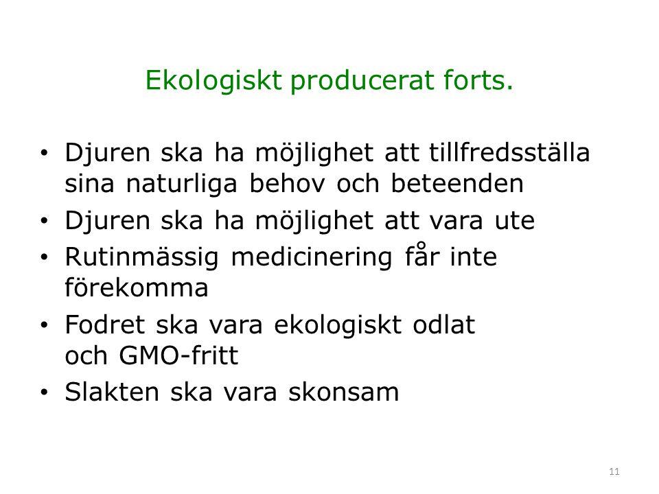 Ekologiskt producerat forts.